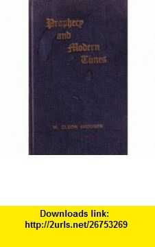 Prophery and Modern Times W. Cleon Skousen ,   ,  , ASIN: B00610M3QM , tutorials , pdf , ebook , torrent , downloads , rapidshare , filesonic , hotfile , megaupload , fileserve