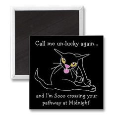 Love this funny black cat magnet!