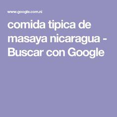 comida tipica de masaya nicaragua - Buscar con Google