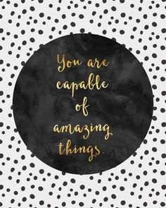 You are capable of amazing things. #quote #inspirationalquote