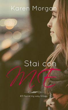 Romance and Fantasy for Cosmopolitan Girls: Segnalazione: Stai con me di Karen Morgan