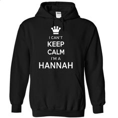 I Cant Keep Calm Im A HANNAH - #tshirt quilt #sweatshirt menswear. CHECK PRICE => https://www.sunfrog.com/Names/I-Cant-Keep-Calm-Im-A-HANNAH-zeynb-Black-17194139-Hoodie.html?68278