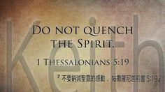 Do not quench the Spirit.