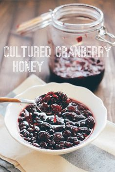 How to naturally ferment with honey!  Lacto-Fermented (Cultured) Honey Cranberries — Bare Root