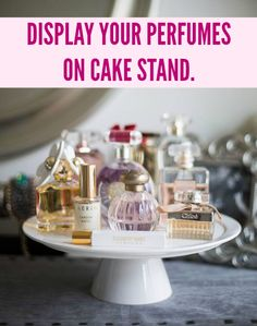 A cake stand is perfect for displaying pretty fragrance bottles.