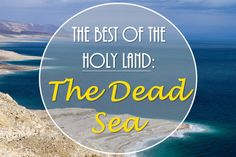 You absolutely MUST visit the Dead Sea if you travel to Israel or Jordan!