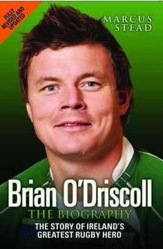 Brian O' Driscoll, Biography by Marcus Stead