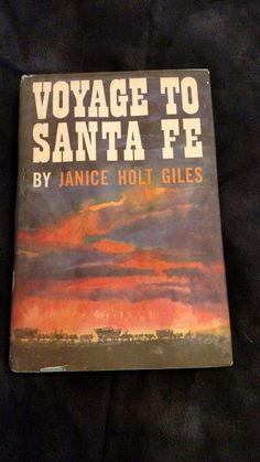 Voyage to Santa Fe by Janice Holt Giles 1962