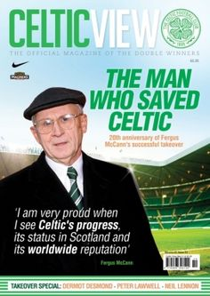 Celtic View - The Man Who Saved Celtic March 2014 Celtic Pride, Celtic Fc, Steven Page, Old Firm, Club Magazine, European Cup, Football Program, One Team
