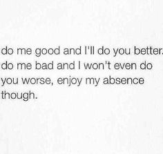 So true. Me personally is not gonna do you wrong back but you just won't hear from me again.