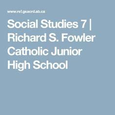 Social Studies 7   Richard S. Fowler Catholic Junior High School