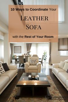 10 Ways to Coordinate Your High Quality Leather Sofa with the Rest of Your Room    Looking for some solid leather furniture design tips?  We created this list because we know:  Buying new furniture is usually e...