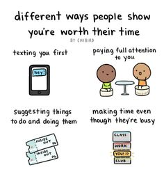 Different ways people show you're worth their time. There are a whole bunch of other ways, but these definitely make you feel good inside. ^u^