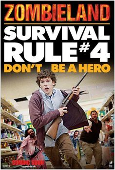 Zombieland Rule 4 - Don't Be A Hero