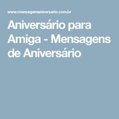 Aniversário para Amiga - Mensagens de Aniversário