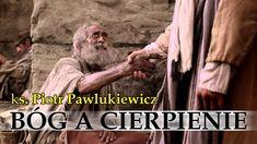 Ks. Piotr Pawlukiewicz - Bóg a cierpienie człowieka
