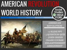World History American Revolution Activity / Quiz / Teaching Enlightenment UnitTHE FIRST SEMESTER OF WORLD HISTORY THE WHOLE YEAR OF WORLD HISTORY The creation of the Declaration of Independence and the Constitution are the pinnacle of the Enlightenment.