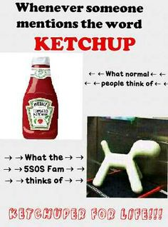 ITS JUST YOU AND ME KETCHUP!! Lol anybody else know what I'm talking about?! Hehe