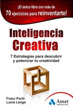 inteligencia creativa: 7 estrategias para descubrir y potenciar t u creatividad-franc ponti-lucia langa-9788497354981