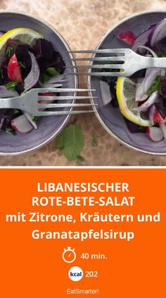 Libanesischer Rote-Bete-Salat - mit Zitrone, Kräutern und Granatapfelsirup - smarter - Kalorien: 202 Kcal - Zeit: 40 Min. | eatsmarter.de