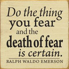 If you fear it, all the more reason to DO it! (Get as tattoo on spine)