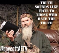 Truth #philrobertson #duckcommander