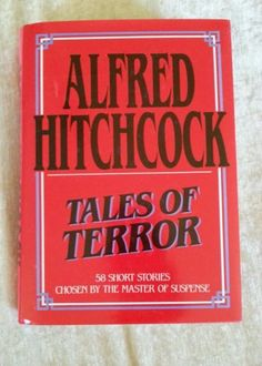 Tales of Terror 58 Short Stories Chosen by Master of Suspense Alfred Hitchcock | eBay