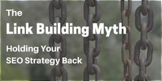 The+Link+Building+Myth+Holding+Your+SEO+Strategy+Back