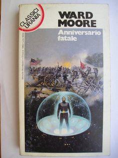 """Il romanzo """"Anniversario fatale"""" (""""Bring the Jubilee"""") di Ward Moore è stato pubblicato per la prima volta nel 1953. In Italia è stato pubblicato da Mondadori nel n. 141 di """"Urania"""", nel n. 115 dei """"Classici Urania"""" e nel n. 117 di """"Urania Collezione"""". Immagine di copertina di Vicente Segrelles per l'edizione """"Classici Urania"""". Clicca per leggere una recensione di questo romanzo!"""
