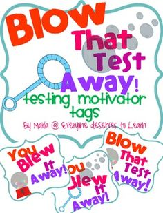 Your students can blow that test away! Pass these out before or after the test and watch their confidence soar. Included are 4 types of motivator . Testing Treats For Students, Words Of Encouragement For Kids, Staar Test, Test Taking Strategies, Classroom Inspiration, Classroom Ideas, Student Motivation, Creative Teaching, Test Prep