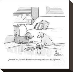 """""""Jimmy Choo, Manolo Blahnik—honestly can't taste the difference."""" - New Yorker Cartoon Poster Print by Leo Cullum at the Condé Nast Collection"""