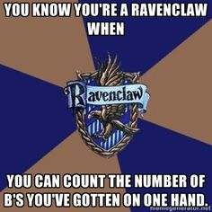 You know you're a Ravenclaw when...