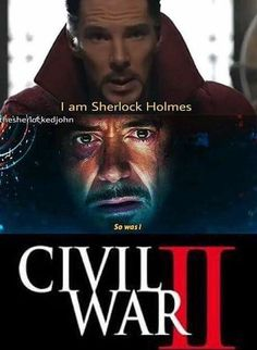Strange: obviously I'm better. Iron Man: your Sherlock was elementary. Strange: my Irene was sexier Iron man: hey, if I'm gonna wake up tired to the bed, I don't care who it was. Strange: even Watson? Iron Man: hands off Watson's mine Catfight intensities. Doc Strange meets random government dude in a suit #57 and he looks suspiciously like Watson. Strange kidnaps random government guy in suit #57 and takes him to his dragon lair in kunlun.  Have I proved I'm a geek yet?