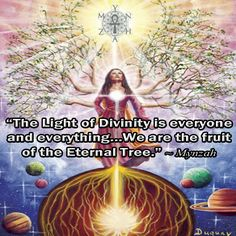 """""""The Light of Divinity is everyone and everything…We are the fruit of the Eternal Tree."""" ~ Mynzah art pic by Mario Duguay Spiritual Enlightenment, Spiritual Life, Spiritual Awakening, Spiritual Quotes, Affirmation Quotes, Encouragement Quotes, Pantheism, Gods Love Quotes, Just Magic"""