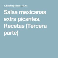 Salsa mexicanas extra picantes. Recetas (Tercera parte)