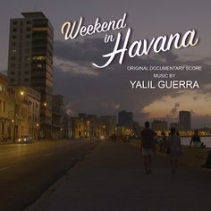 """Dear friends: I will be releasing the original soundtrack of the documentary """"Weekend in Havana."""" So thankful and honored to be part of this film by director Leo Eaton. Leo, thank you for this great and amazing opportunity in my career, not only me, but my entire production team is proud of being part of this project!"""