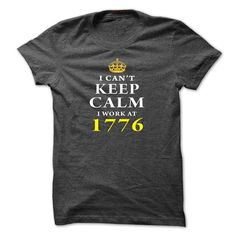 I Cant Keep Calm, I Work At 1776 T-Shirts, Hoodies (23$ ==► BUY Now!)