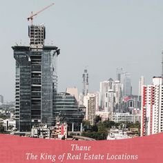 Thane – The King of Real Estate Locations Employment Opportunities, Light Rail, Best Location, Luxury Homes, Real Estate, Luxurious Homes, Luxury Houses, Real Estates, Luxury Living