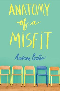 Anatomy Of a Misfit by Andrea Portes | Publisher: Harper Children's | Publication Date: September 2, 2014 | andreaportes.wordpress.com | #YA Contemporary