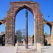 The iron pillar (also known as the Ashokan pillar) of Delhi, India, is a 7 m (23 ft) high pillar in the Qutb complex, notable for the composition of the metals used in its construction.  The pillar, which weighs more than six tons, is said to have been fashioned at the time of Chandragupta Vikramaditya (375–413) of the Gupta Empire,[1] though other authorities give dates as early as 912 BCE.[2]