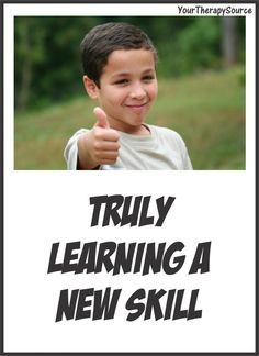 Truly Learning a New Skill | YourTherapySource.com Blog
