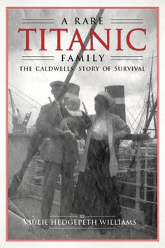 Caldwell family survived Titantic  http://relaxonthebeach.com