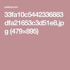 33fa10c5442336883dfa21653c3d51e8.jpg (479×895)