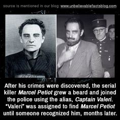 """After his crimes were discovered, the serial killer Marcel Petiot grew a beard and joined the police using the alias, Captain Valeri. """"Valeri"""" was assigned to find Marcel Petiot until someone recognized him, months later. Creepy Facts, Wtf Fun Facts, Creepy Stuff, Random Facts, Random Stuff, Random Things, Epic Facts, Awesome Facts, Creepy Stories"""