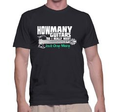 How Many Guitars Do I Really Need? Just One More.... - T-Shirt https://mebymeshop.com/collections/mens-t-shirts/products/guitar-how-many-guitars-do-i-really-need-just-one-more-male-shirt
