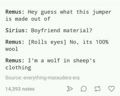 I think Sirius has rubbed off on you too much Remus