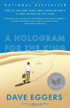A Hologram for the King: A Novel by Dave Eggers http://www.amazon.com/dp/0307947513/ref=cm_sw_r_pi_dp_e6Ezvb0BYZ8C5