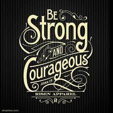 Resultado de imagen para strong and courageous