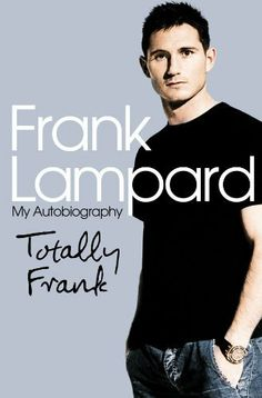 Totally Frank: The Autobiography of Frank Lampard by Frank Lampard. $11.83. Author: Frank Lampard. Publisher: HarperSport (April 29, 2010). 384 pages