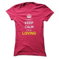 (Tshirt Like) I Cant Keep Calm Im A LOVING at Facebook Tshirt Best Selling Hoodies